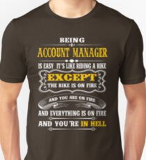 ACCOUNT MANAGER EXCEPT MUCH COOLER Unisex T-Shirt