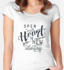 Open Your Heart To New Adventures - Inspirational Typography Women's Fitted Scoop T-Shirt