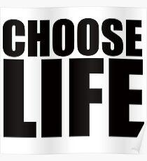 -CHOOSE LIFE- Poster