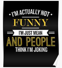 I'm Actually Not Funny - Funny Saying T-Shirt Poster