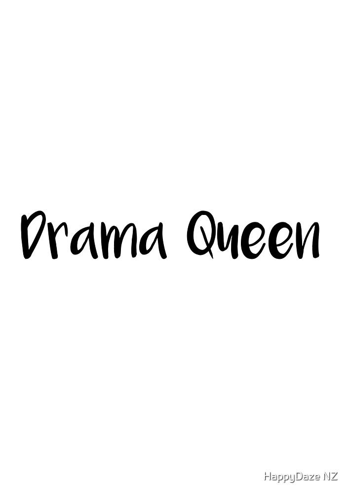 Drama Queen by HappyDaze NZ