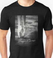 Dancing is like dreaming with your feet Unisex T-Shirt