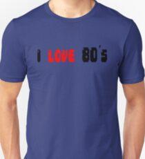 i love 80's Unisex T-Shirt
