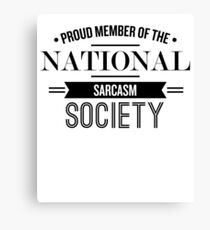 Proud Memeber Of The National Sarcasm Society - Funny Saying T-Shirt Canvas Print