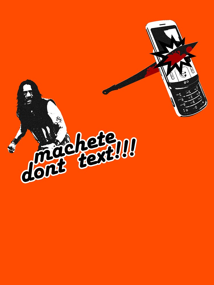Machete dont text by ice-grip