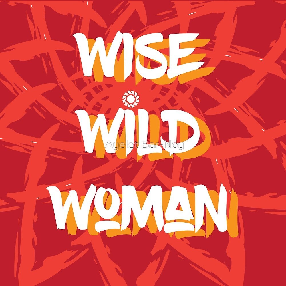 Wise Wild Woman by Ayelet Bar-Noy
