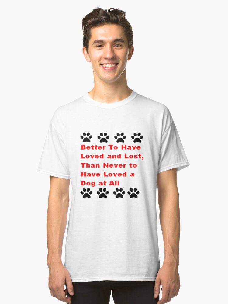 PET DOG LOSS BEREAVEMENT Classic T-Shirt Front