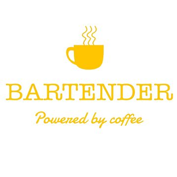 BARTENDER POWERED BY COFFEE by casanovajackie