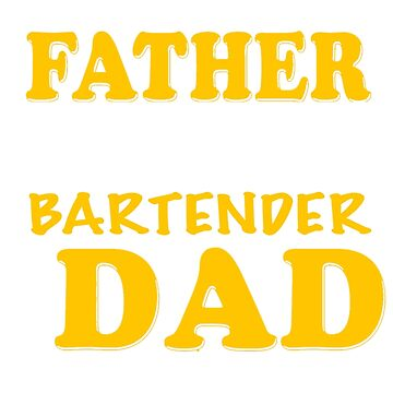BARTENDER FATHER by casanovajackie