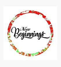 New Beginnings Typography Photographic Print