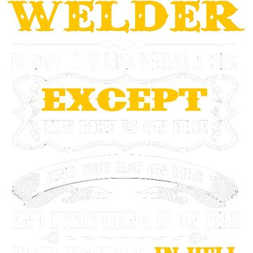 WELDER EXCEPT MUCH COOLER by maseratis