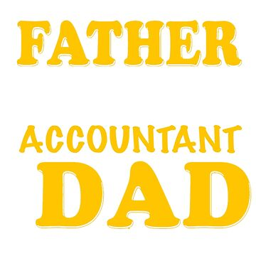 ACCOUNTANT FATHER by khongiandientu