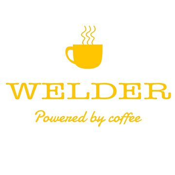WELDER POWERED BY COFFEE by maseratis