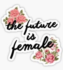 Feminist Slogan - Future is Female - Woman Empowerment Sticker
