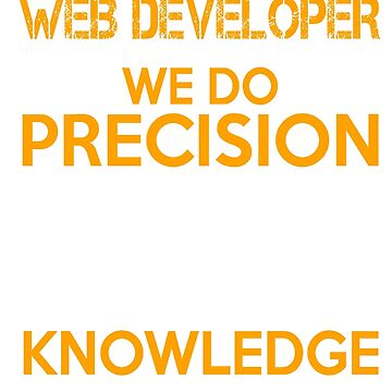 WEB DEVELOPER QUESTIONABLE KNOWLEDGE by jonesl