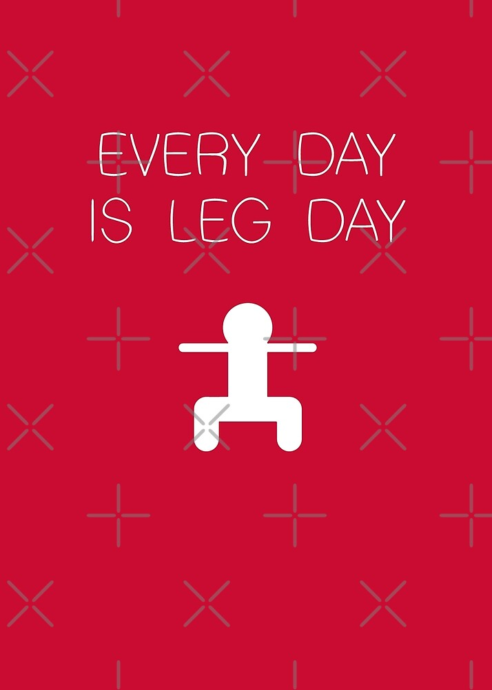 Leg Day by Graphy Official