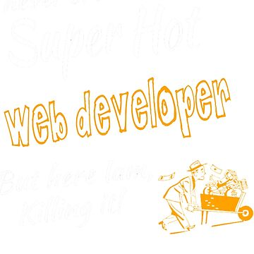 WEB DEVELOPER SUPER HOT by jonesl