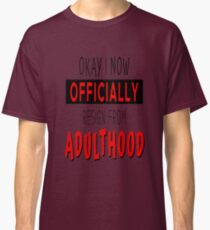 Resign From Adulthood Classic T-Shirt