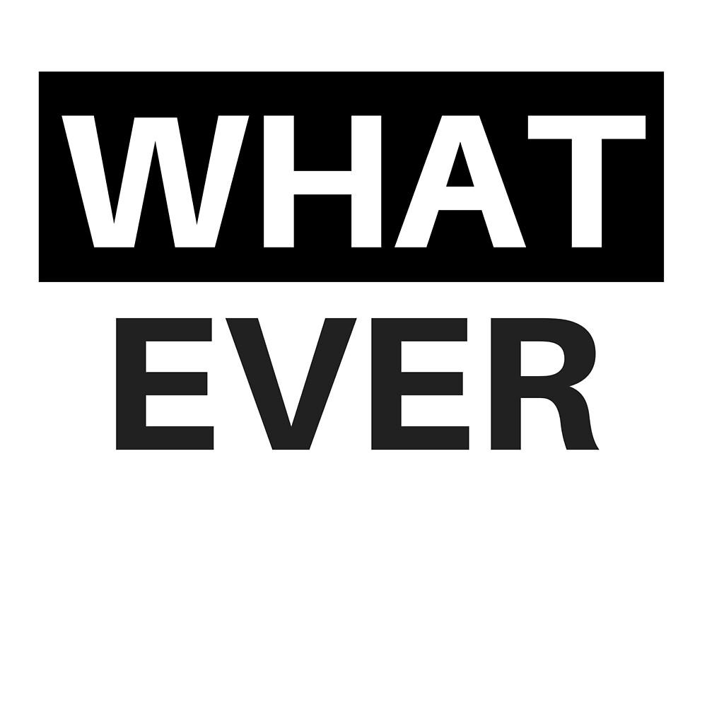 whatever by MallsD