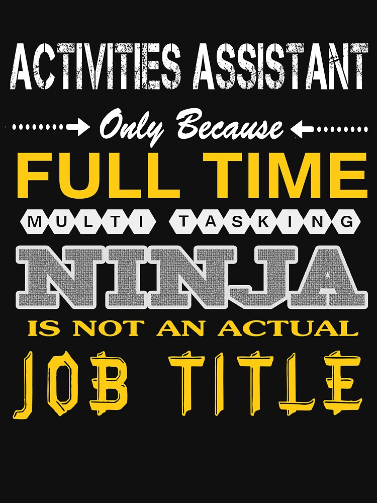 ACTIVITIES ASSISTANT NINJA JOBTITLE by emmatnoah