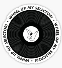 Wheel up and come again my selector! one for the rewind crew Sticker
