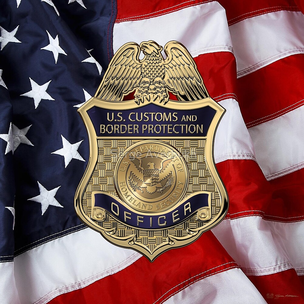 U. S.  Customs and Border Protection -  C B P  Officer Badge over American Flag by Serge Averbukh