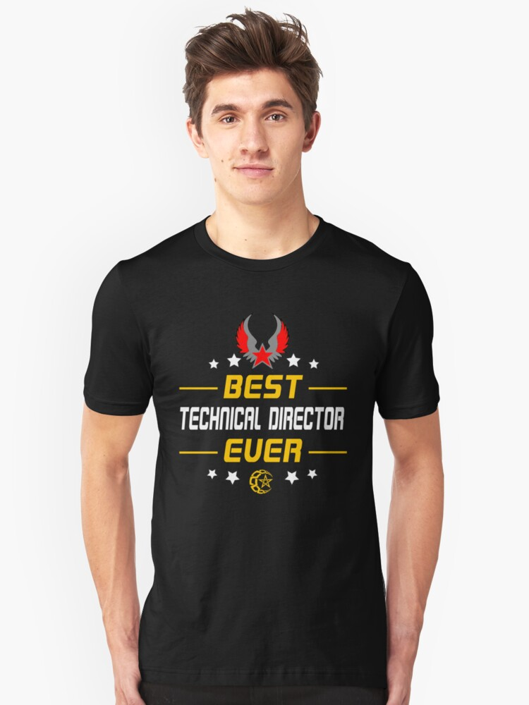 TECHNICAL DIRECTOR BEST EVER Unisex T-Shirt Front