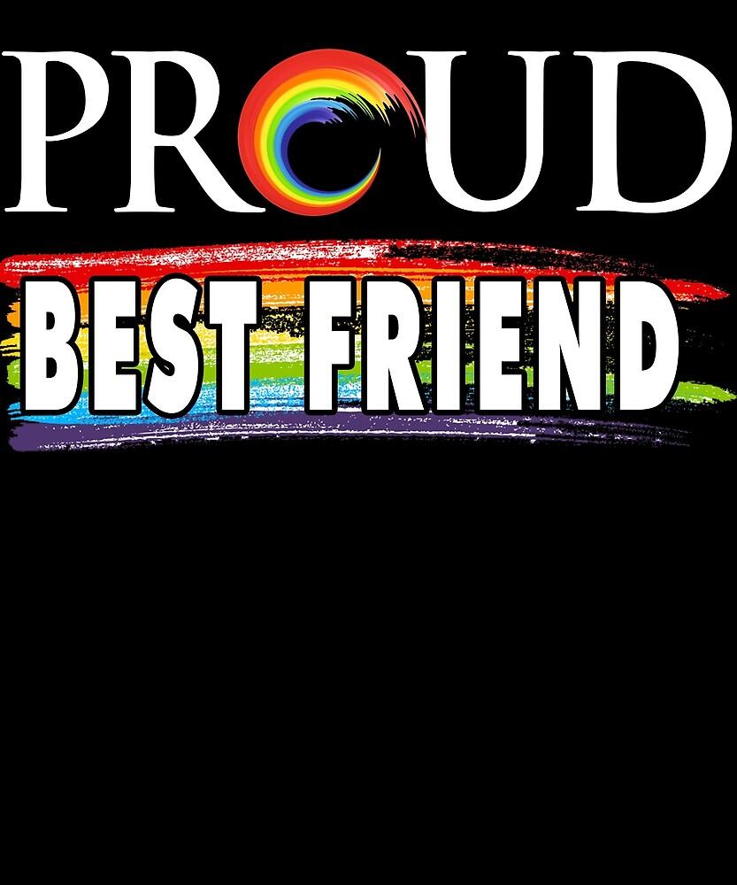 Proud Best Friend LGBTQ Pride Support T Shirt by chihai