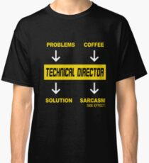 TECHNICAL DIRECTOR PROBLEMS COFFEE Classic T-Shirt