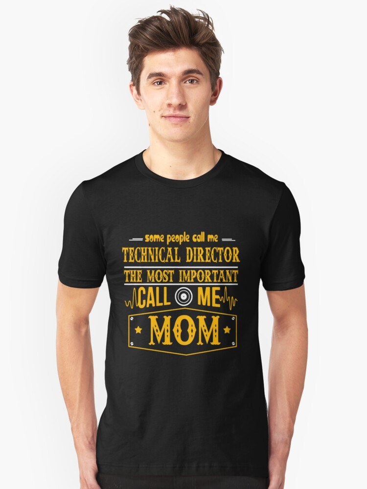 TECHNICAL DIRECTOR CALL ME MOM Unisex T-Shirt Front