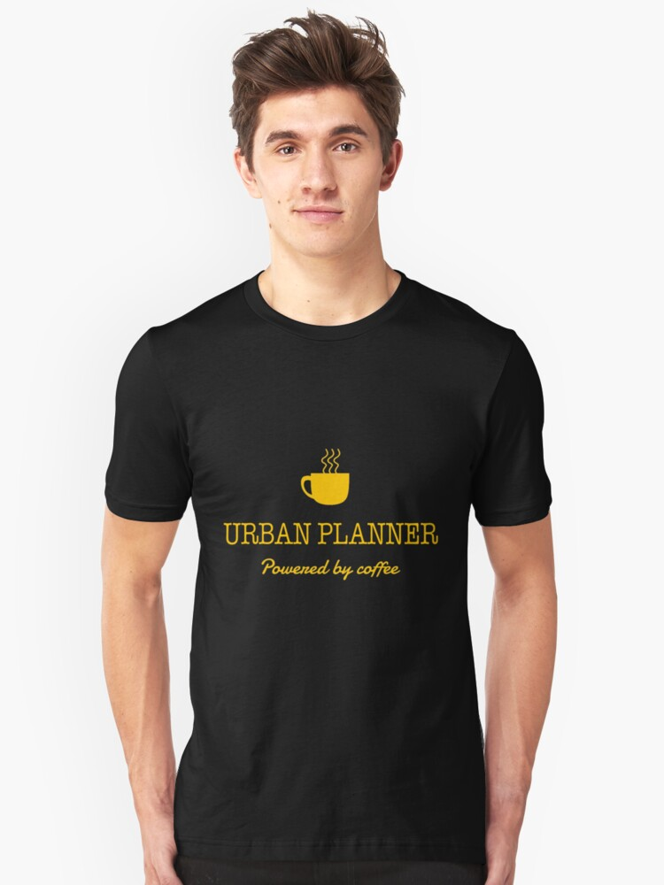 URBAN PLANNER POWERED BY COFFEE Unisex T-Shirt Front