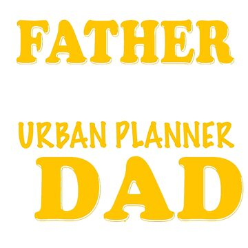 URBAN PLANNER FATHER by davirosa