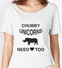 Funny Meme T-Shirt - Chubby Unicorns Need Love Too Women's Relaxed Fit T-Shirt