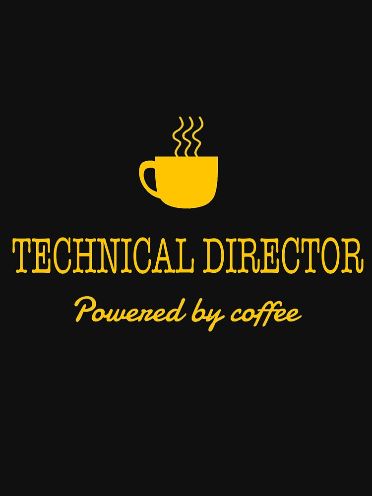 TECHNICAL DIRECTOR POWERED BY COFFEE by millerose