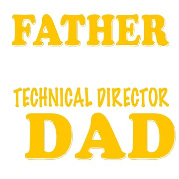 TECHNICAL DIRECTOR FATHER by millerose