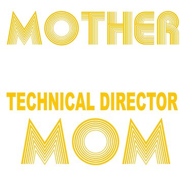 TECHNICAL DIRECTOR MOTHER by millerose