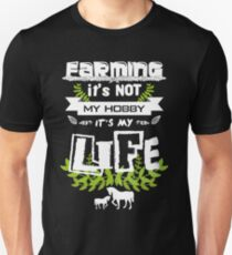 Farming it's not my hobby... Unisex T-Shirt