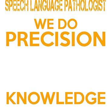 SPEECH LANGUAGE PATHOLOGIST QUESTIONABLE KNOWLEDGE by taylomullen