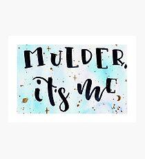 Mulder it's me Photographic Print