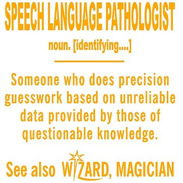 SPEECH LANGUAGE PATHOLOGIST DEFINITION by taylomullen