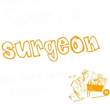 SURGEON SUPER HOT by morrees