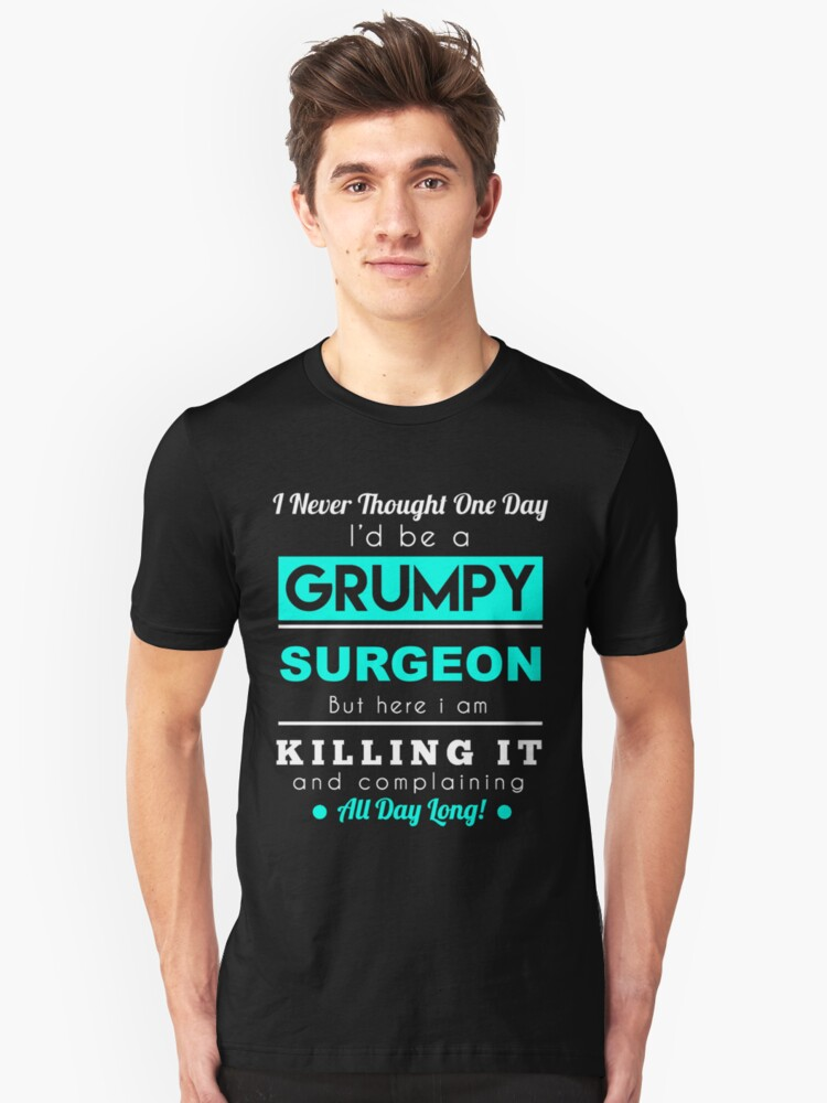 SURGEON GRUMPY Unisex T-Shirt Front