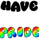 Have Pride - Gay by Sam Will