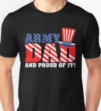 Army Dad and Proud Of It American Independence T Shirt Unisex T-Shirt