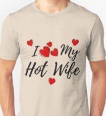 I Love My HotWife Unisex T-Shirt