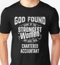 Chartered Accountant tshirt, god make strongest woman Chartered Accountant Unisex T-Shirt