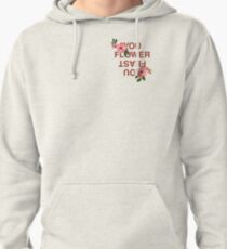 You Flower, You Feast  Pullover Hoodie