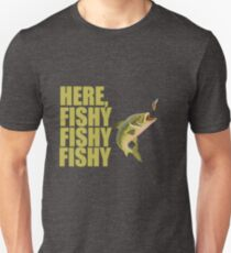 Funny Fishing Angling Design - Here Fishy Fishy Fishy - T-Shirt