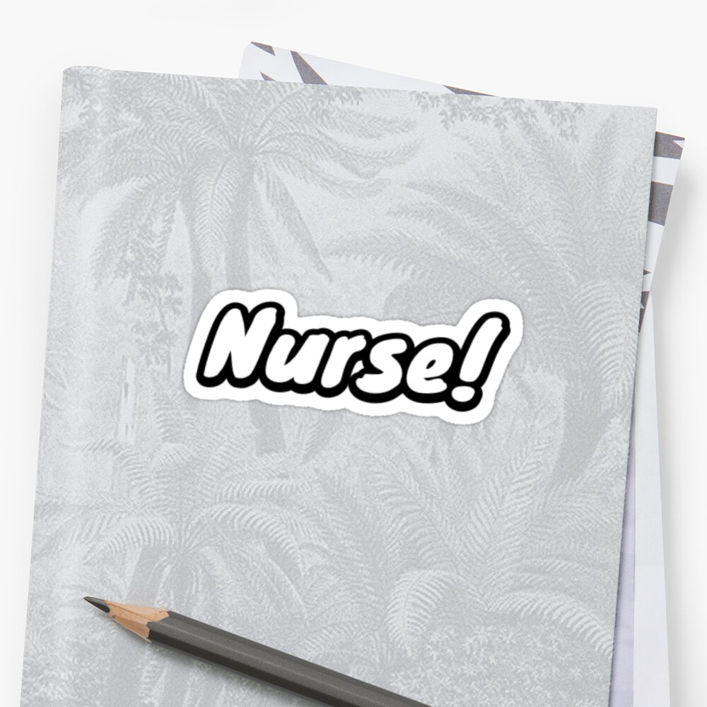 """Willam - """"Nurse!"""" Quote by wtrees226"""