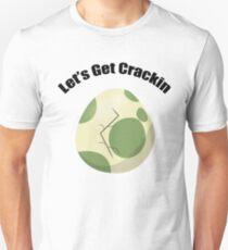 Let's Get Crackin Unisex T-Shirt